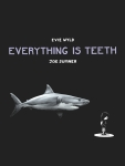 Everything is Teeth original hi-res