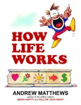 how-life-works-by-andrew-matthews